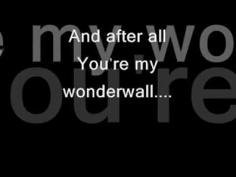 Oasis - Wonderwall W/ Lyrics