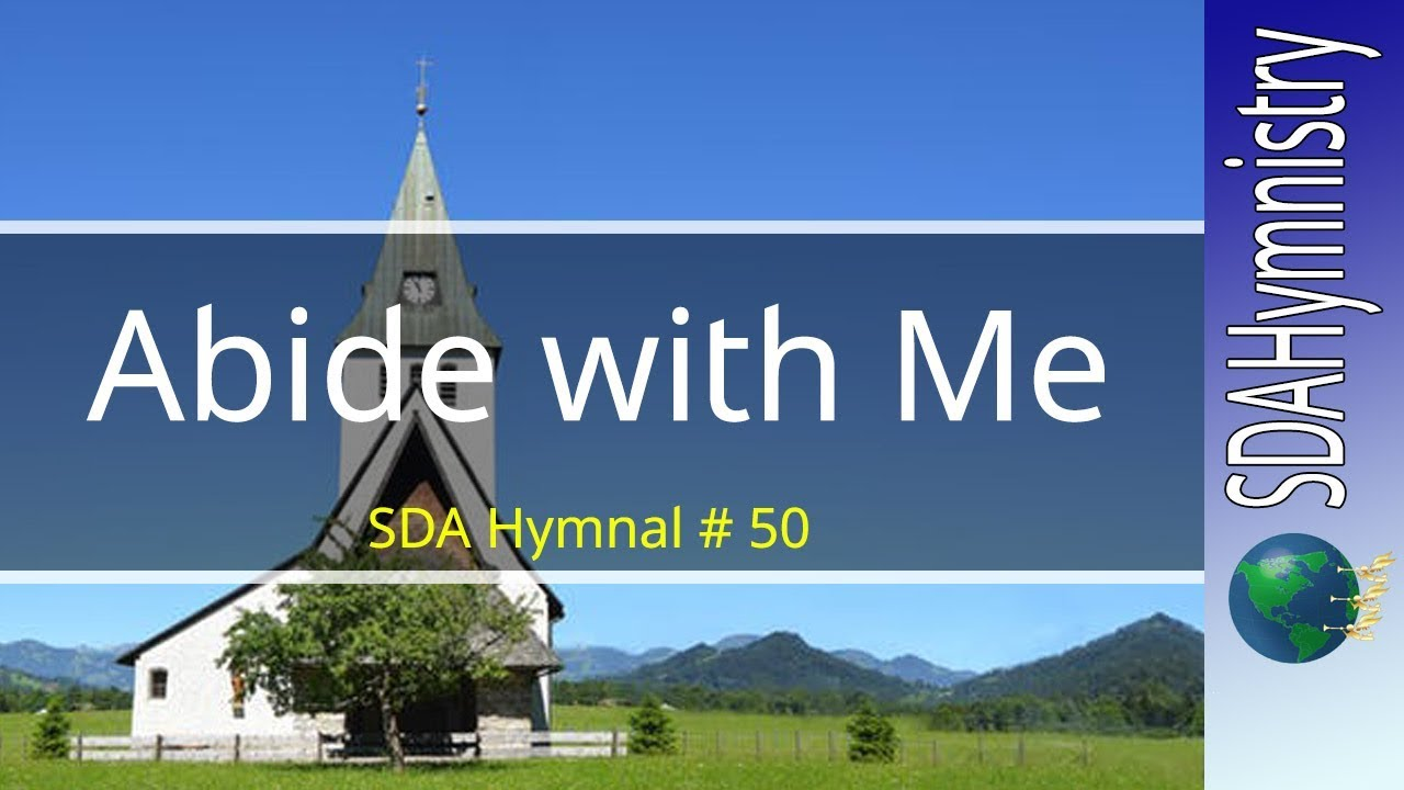 Abide With Me Fast Falls the Eventide | SDA Hymnal # 50 | SDA Hymn Ministry