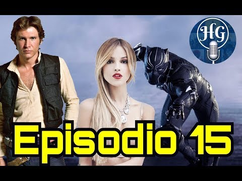 Podcast 15: Black Panther, Venom Movie, Eiza Gonzalez Catwoman?, Battlefront II,Han Solo y más