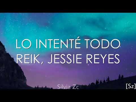 Reik, Jessie Reyes – Lo Intenté Todo (Letra)