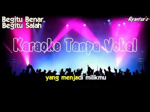 Karaoke Dewi Dewi - Begitu Salah Begitu Benar