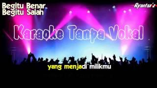 Download Mp3 Karaoke Dewi Dewi - Begitu Salah Begitu Benar