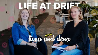 Life at Drift with Dena Upton and Fiona Heaney