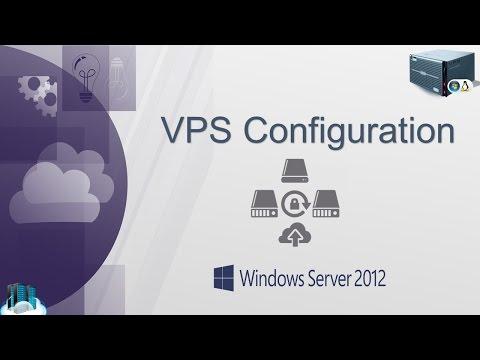 How To Setup A VPS Server (Windows Server 2012)
