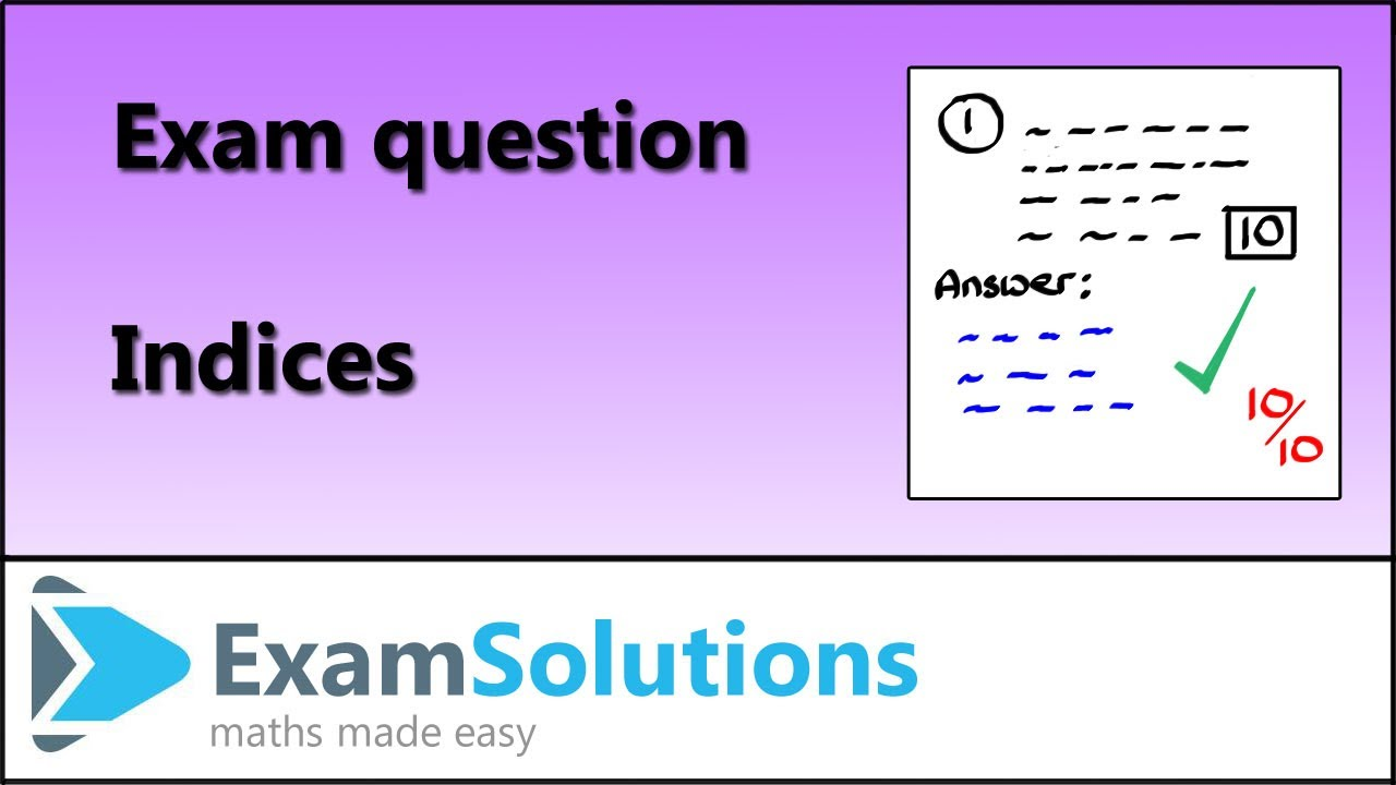 Exam Questions on Indices (videos, worksheets, solutions, examples