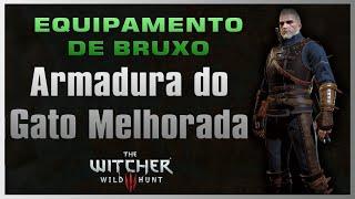 Equipamento de Bruxo: Armadura do Gato Melhorada - The Witcher 3