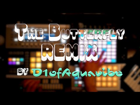 The Butterfly REMIX (ft. Syndicate) - D1ofAquavibe