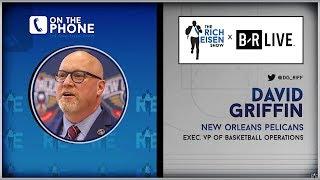 Pelicans Exec David Griffin Talks Zion, Anthony Davis & More w/Rich Eisen | Full Interview | 7/11/19