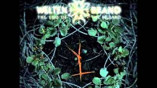 Weltenbrand - The End Of The Wizard [Full Album]