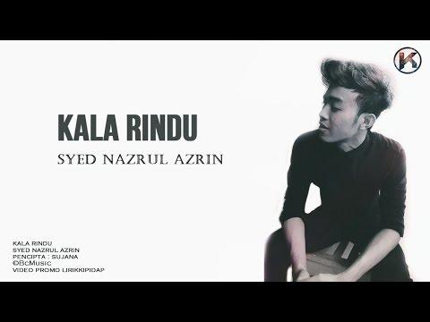 Kala Rindu - Syed Nazrul Azrin (Lirik Cover)