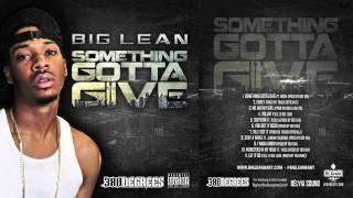 1. Big Lean - Something Gotta Give ft. Hush (prod by Boi 1da) [Something Gotta Give]