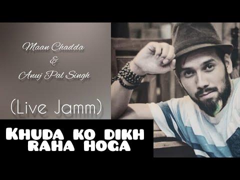 """""""Khuda Ko Dikh Raha Hoga"""" By Anuj (VIDYUT) & Manoj (The BEATS).."""