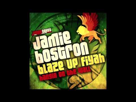 Jamie Bostron - Blaze Up Fiyah