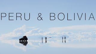 Peru & Bolivia - Backpacking - Gopro - DJI Phantom - South America