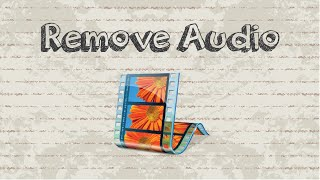 How to remove audio in Windows Movie Maker