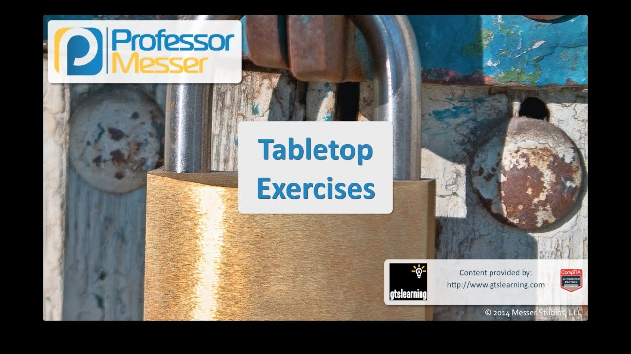 Tabletop Exercises - CompTIA Security+ SY0-401: 2.8