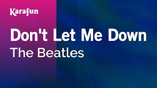 Скачать Karaoke Don T Let Me Down The Beatles