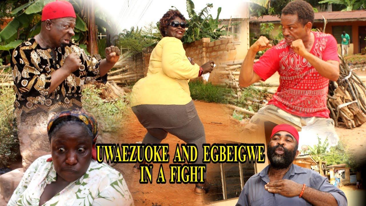 Download UWAEZUOKE AND EGBEIGWE IN A FIGHT  SEASON 1 LATEST NOLLYWOOD IGBO FILM