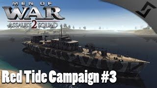 Grand Theft Gunboat - Men of War: Assault Squad 2 - Red Tide Mission 3