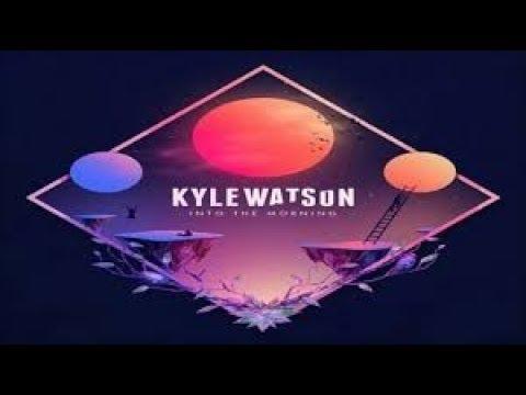 Kyle Watson   -   Sit Down     2018