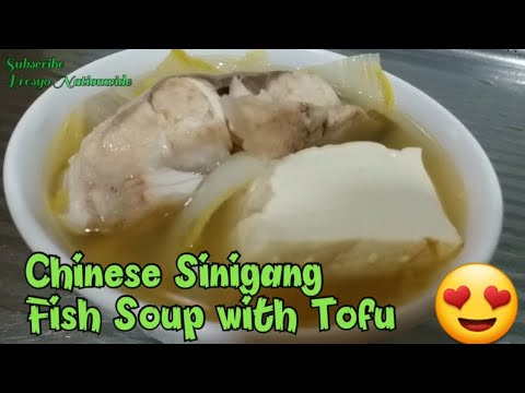 How To Cook Chinese Sinigang With Tofu/ Fish Soup With Tofu