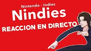 NINTENDO DIRECT : NINDIES 2018 (Primavera) | REACCIÓN EN DIRECTO