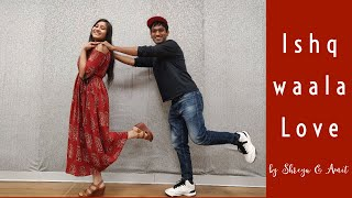 Amit | Shreya | Ishq Wala Love - SOTY | Couple Dance Choreography
