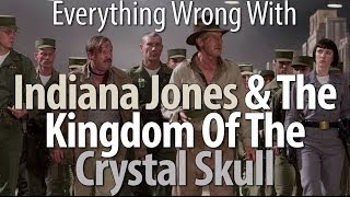 Everything Wrong With Indiana Jones & The Kingdom Of The Cry...