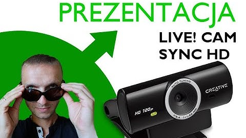 Creative LIVE! CAM SYNC HD - unboxing, prezentacja, sample video&audio, działanie