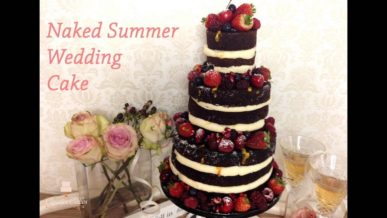 How to make a Naked Summer Wedding Cake   YouTube How to make a Naked Summer Wedding Cake