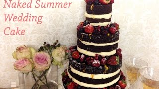 How To Make A Naked Summer Wedding Cake