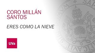 "CORO MILLAN SANTOS -  ""ERES COMO LA NIEVE"""