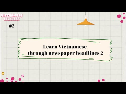 #2 Học tiếng Việt qua tiêu đề báo 新聞の見出しを通してベトナム語を学ぶ - Learn Vietnamese through newspaper headlines