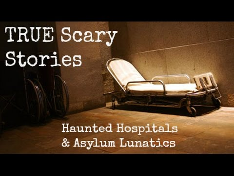 TRUE Scary Stories from Reddit - Haunted Hospitals & Asylum Lunatics
