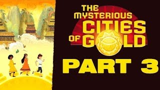 The Mysterious Cities Of Gold Secret Paths [HD720p] Gameplay Walkthrough Part 3 태양소년 에스테반 공략 파트 3