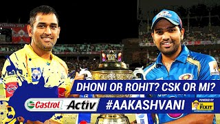 #IPL2019: DHONI or ROHIT? CSK or MI? 'Castrol Activ' #AakashVani, powered by 'Dr. Fixit'
