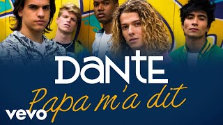 Dante - Papa m'a dit (Lyric Video)