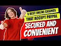 Best Online Casinos that Accept Paypal: Fast and Straightforward ✅