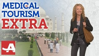 MEDICAL TOURISM 'EXTRA' | Best of Everything
