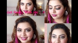 Get Ready With Me 3 ~ IndianBeautyReviewer
