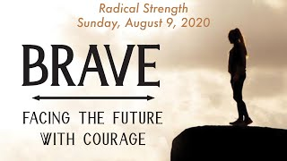 St. Andrew's Community UMC Live Stream August 9, 2020 Brave Series: Radical Strength