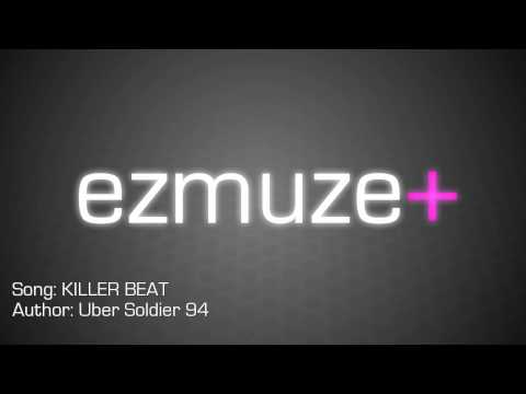 ezmuze+ : KILLER BEAT by Uber Soldier 94
