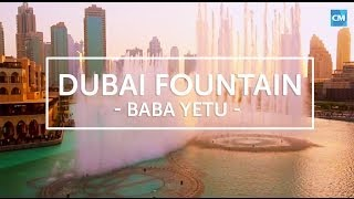 Dubai Fountain - Baba Yetu (African Song) | Cover-MoreTravel Insurance