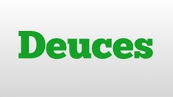 Deuces meaning and pronunciation