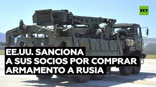 EE.UU. sanciona a sus socios por comprar armamento a Rusia