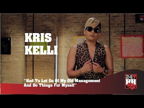Kris Kelli - Had To Let Go Of My Old Management & Do Things For Myself (247HH Exclusive)