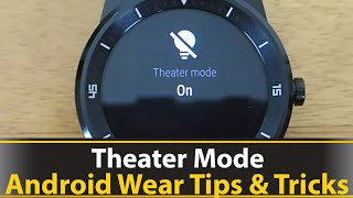 Theater Mode - Android Wear Tips And Tricks