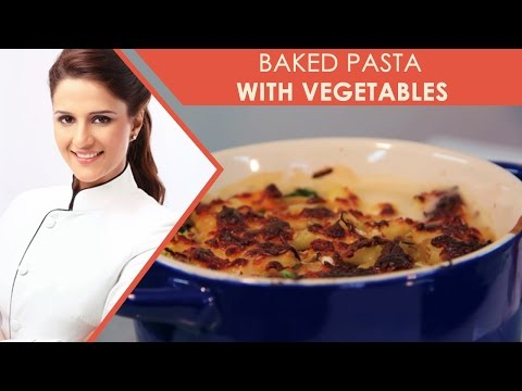 BAKED PASTA WITH VEGETABLES| Baked Recipes |Shipra Khanna