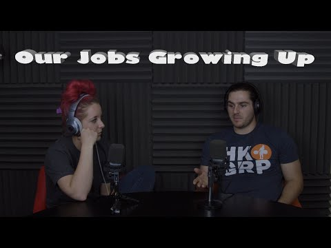 Podcast #60 - Our Jobs Growing Up
