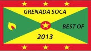 2013 GRENADA SOCA Best Of - ROAD READY MIX